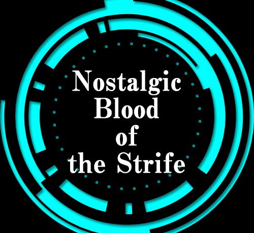 Nostalgic Blood of the Strife